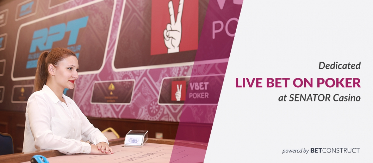 Dedicated Live Bet on Poker at SENATOR Casino