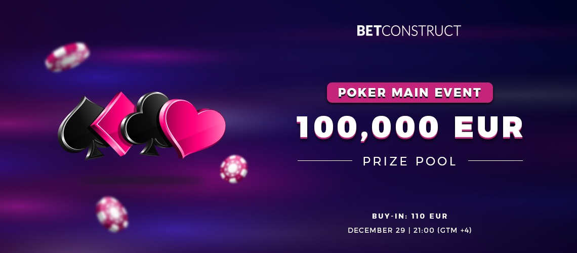 BetConstruct Announces €100,000 Poker MAIN EVENT Tournament