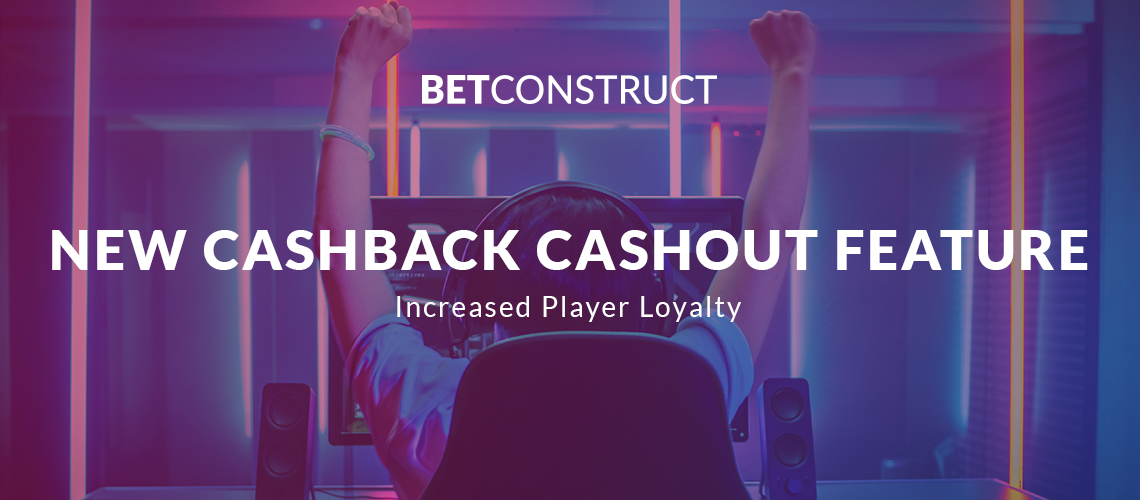 BetConstruct Launches New Cashback Cashout Feature