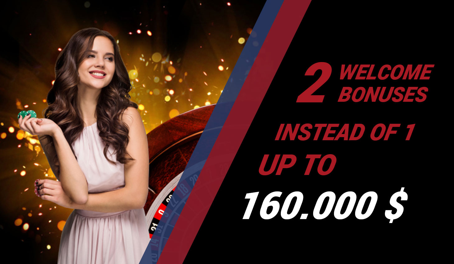 2 Welcome Bonuses Instead of 1 up to 160 Euros