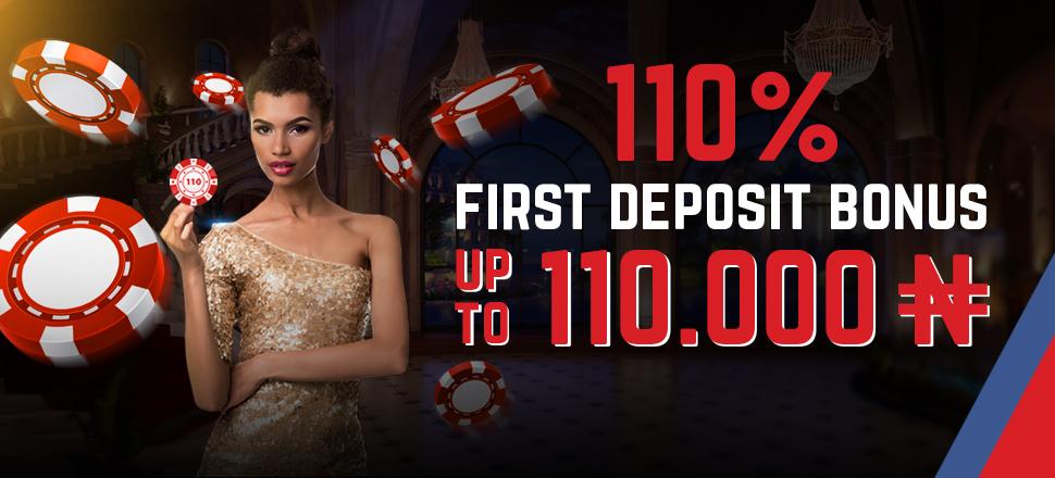 First Deposit CASINO Bonus 110% up to 110,000N