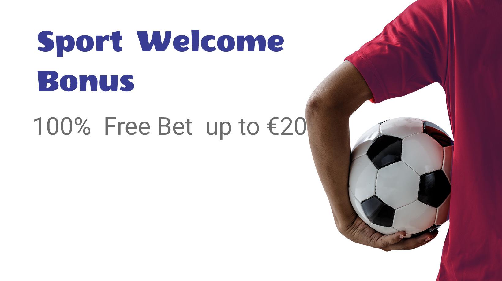 Sport Welcome Bonus 100% Free bet up to €20