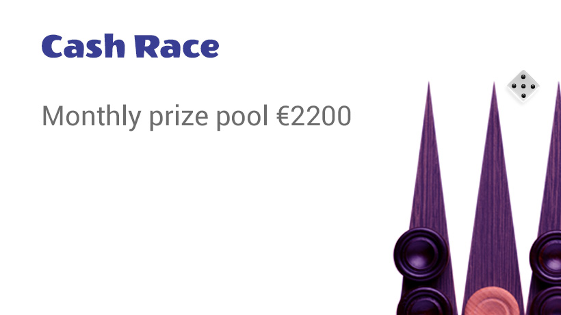 Backgammon Cash Race €2200 Monthly prize pool