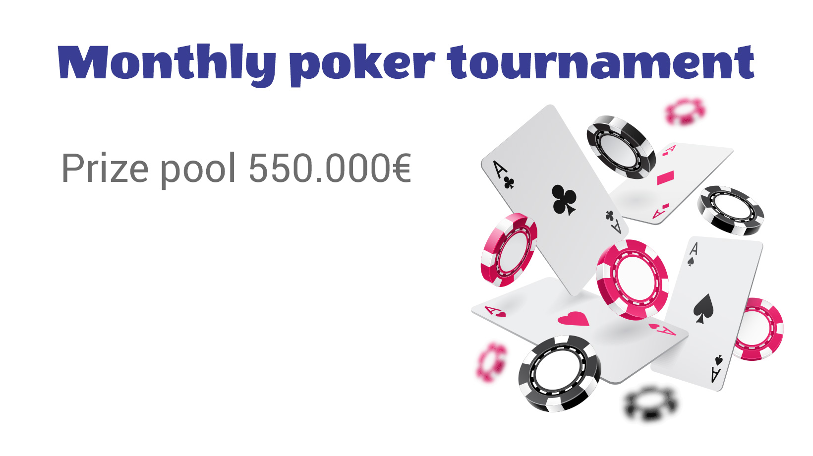 MONTHLY TOURNAMENTS WITH GUARANTEED PRIZE