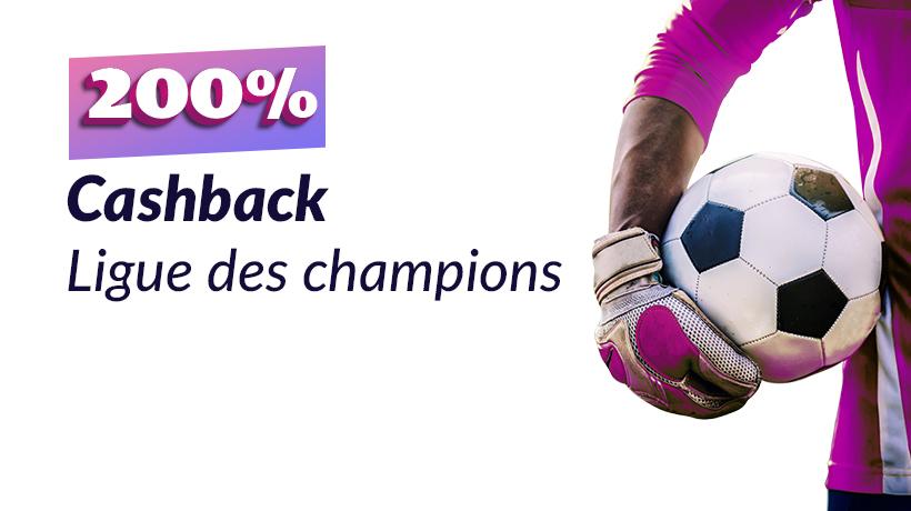 200% Cashback - Ligue des champions