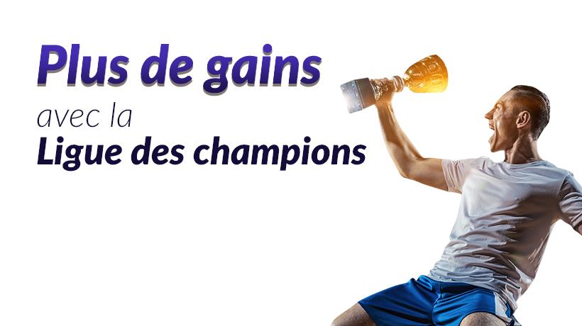 Plus de gains avec la Ligue des champions