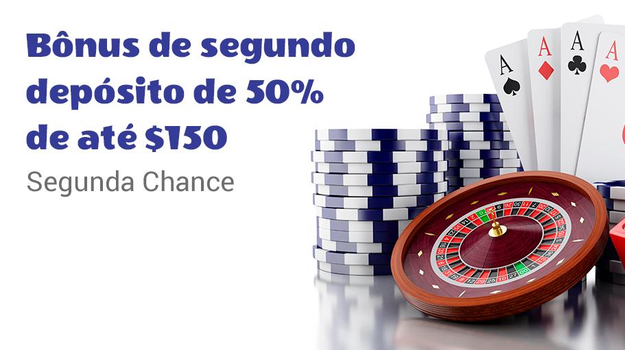 Bônus de Segundo Depósito de 50% até  $150