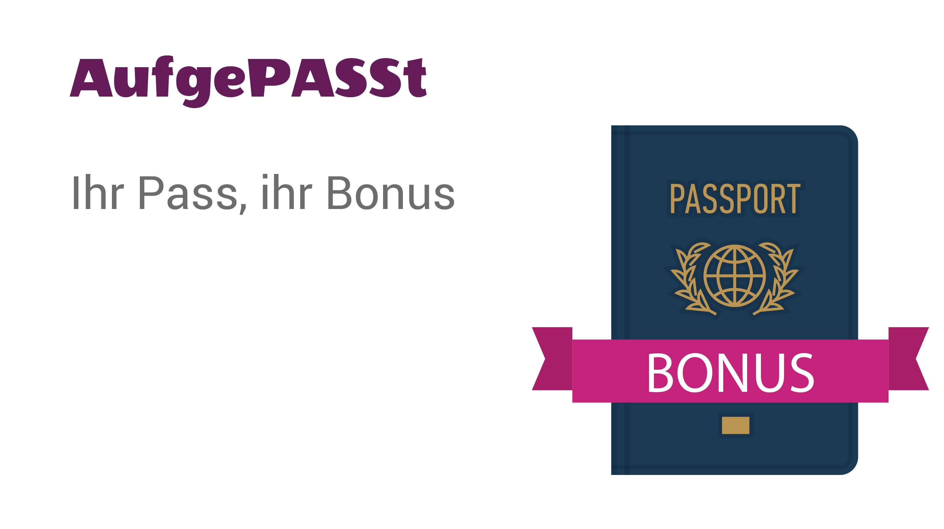 Ihr Pass ist Ihr Bonus!